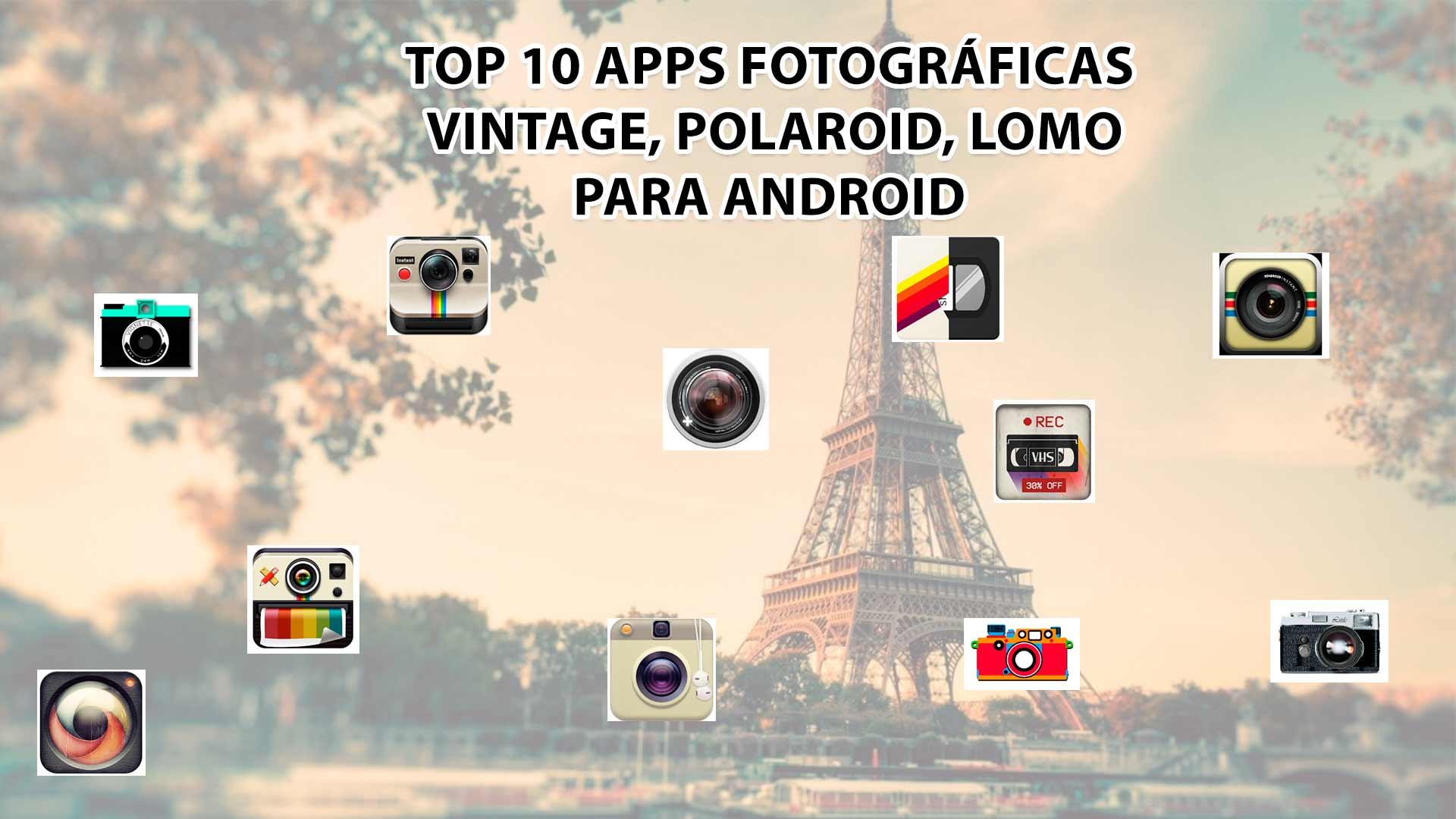 TOP 10 APPS FOTOGRÁFICAS VINTAGE, POLAROID,LOMO