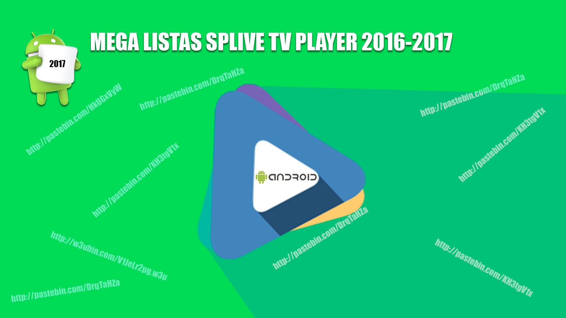 Listas Splive Tv Actualizadas 2016-2017 Megalista!
